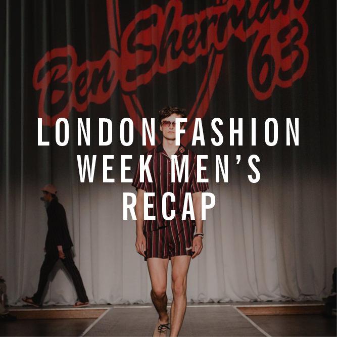 London Fashion Week Men's SS19 Recap