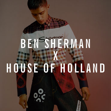 Ben Sherman X House of Holland Collection